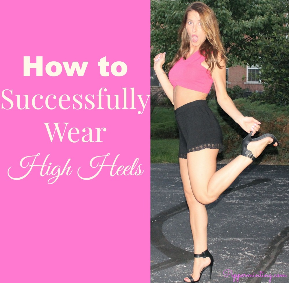 How to wear high heels