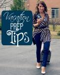Vacation Prep Tips